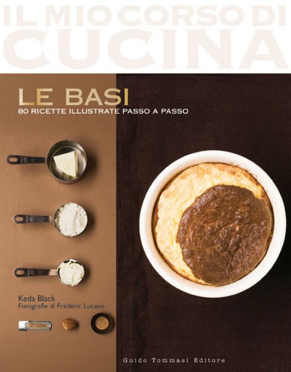 Il mio corso di cucina - Guido Tommasi Editore