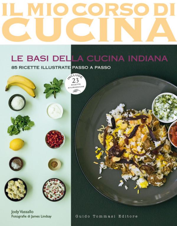 Le basi della cucina indiana guido tommasi editore for I cucina indiana